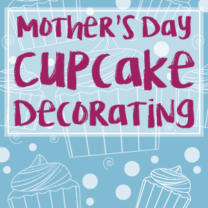 Mother's Day Cupcake Decorating